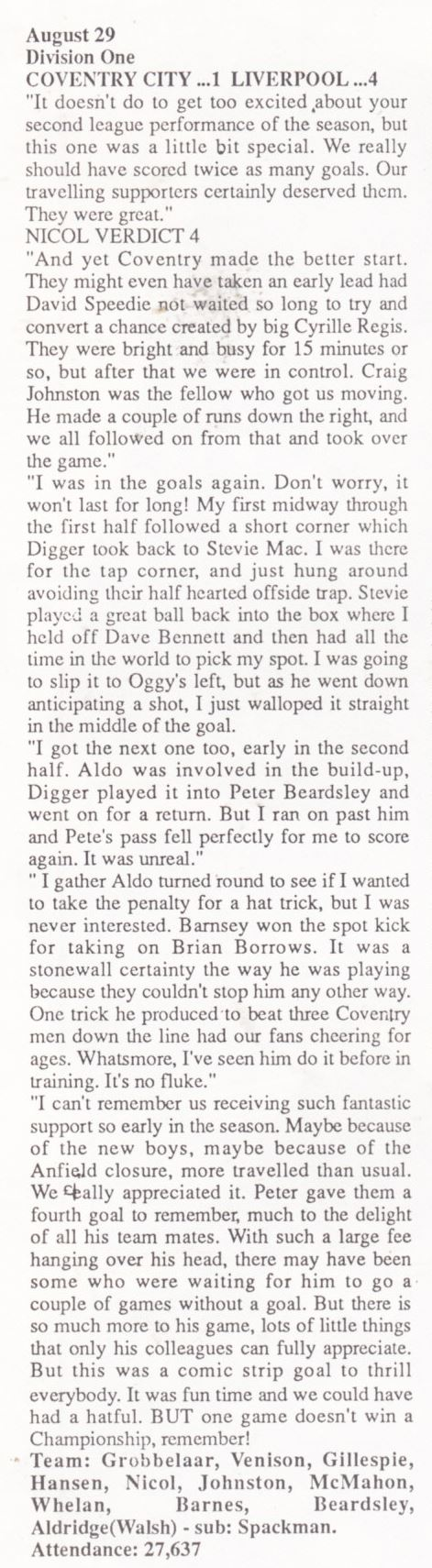 Nicol's verdict in the Liverpool fan club magazine on Coventry - Liverpool on 29 August 1987